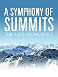 A Symphony of Summits: The Alps from Above